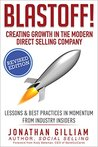 Blastoff! Creating Growth in the Modern Direct Selling Company: Lessons in Momentum From CEO's and Indsutry Insiders