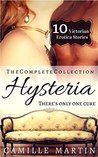 Hysteria: The Complete Collection (10 Victorian Doctor Erotic Stories)
