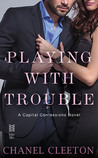 Playing with Trouble (Capital Confessions, #2)