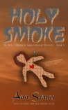Holy Smoke (An Andi Comstock Supernatural Mystery, Book 1)