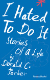 I Hated to Do It: Stories of a Life