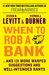 When to Rob a Bank by Steven D. Levitt