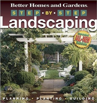 Step By Step Landscaping By Better Homes And Gardens