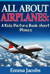 Children's Book About Airplanes: A Kids Picture Book About Airplanes With Photos and Fun Facts