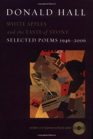 White Apples and the Taste of Stone by Donald Hall