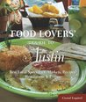 Food Lovers' Guide to Austin: Best Local Specialties, Markets, Recipes, Restaurants & Events (Food Lovers' Series)