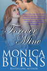 Forever Mine by Monica Burns