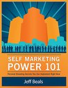 Self Marketing Power 101: Personal Branding Secrets You Can Implement Right Now