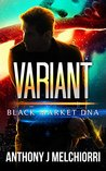 Variant (Black Market DNA, #3)