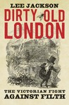 Dirty Old London:...
