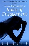 Jessie Slaymaker's Rules of Engagement (The Jessie Slaymaker Series, #2)