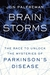 Brain Storms: The Race to Unlock the Mysteries of Parkinson's Disease