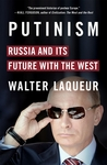 Putinism: Russia and Its Future with the West