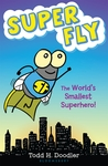 Super Fly: The World's Smallest Superhero!