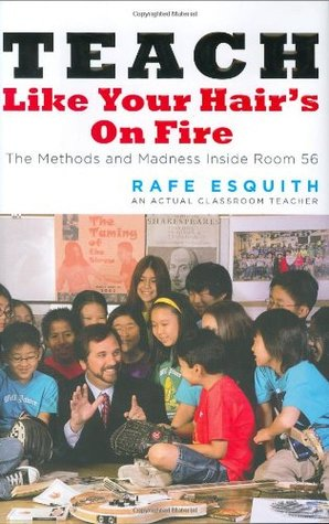 Teach Like Your Hair's on Fire by Rafe Esquith