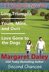 Love Gone to the Dogs / Yours, Mine and Ours / Love Triumphs (Second Chances #1-3)