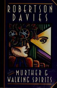 Murther and Walking Spirits by Robertson Davies