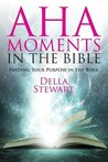 Aha Moments in the Bible: Finding Your Purpose in the Bible