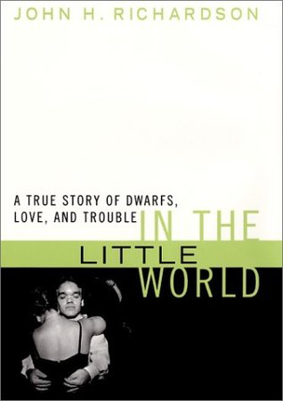 in-the-little-world-a-true-story-of-dwarfs-love-and-trouble