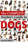 The Complete Insider's Guide to Dogs (Dog Insider Series Book 6)