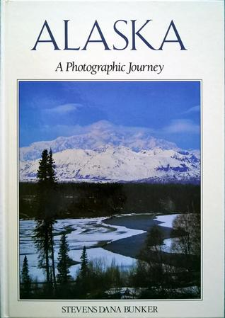 Alaska: A Photographic Journey (Photographic Journey Series)