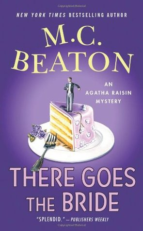 There Goes the Bride by M.C. Beaton