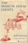 The Museum House Ghosts by Judith Spearing