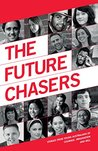 The Future Chasers: Stories from Young Australians of Courage, Imagination and Will