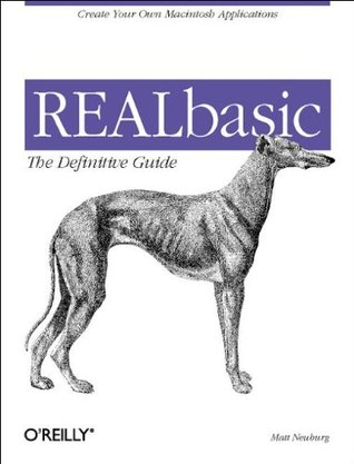 REALbasic: The Definitive Guide: The Definitive Guide
