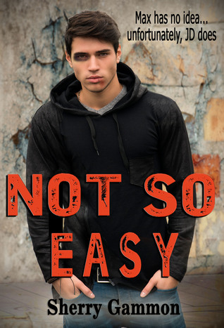Not So Easy by Sherry Gammon
