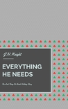 Everything He Needs (The Last Thing He Needs, #1.5)