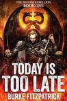Today Is Too Late (The Shedim Rebellion, #1)