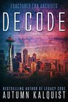 Decode: Legacy Code Prequel Story (Fractured Era Series Book 2)
