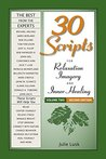 Thirty Scripts for Relaxation, Imagery & Inner Healing, Vol 2