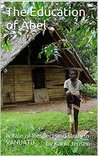 The Education of Abel: A Tale of Respect and Unity in Vanuatu