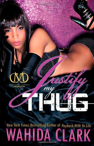 Justify My Thug by Wahida Clark