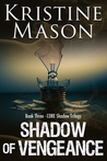Shadow of Vengeance (CORE Shadow Trilogy, #3)