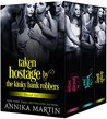 Taken Hostage by Kinky Bank Robbers Boxed Set (Taken Hostage by Hunky Bank Robbers, #1-3)
