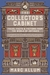 The Collector's Cabinet: Tales, Facts and Fictions from the World of Antiques