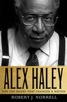 Alex Haley: And the Books That Changed a Nation