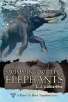 Swimming with Elephants (Piece Us Back Together)