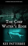 The Chef at the Water's Edge (Hannah Sarvling Twilight Mystery, #1)