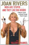 Men are Stupid...and They Like Big Boobs: A Woman's Guide to Beauty Through Plastic Surgery