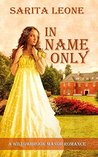 In Name Only (A Willowbrook Manor Romance Book 1)