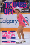 Thumbs Up!: The Elizabeth Manley Story