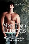 More Than Friends / Drunk in Love (More Than Friends, #1-2)