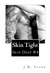 Skin Tight (Skin Deep, #4)
