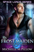 His Frost Maiden (Space Lords, #1)