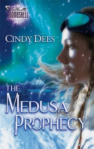 The Medusa Prophecy by Cindy Dees