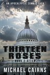Thirteen Roses Book Two: After: A Paranormal Zombie Saga